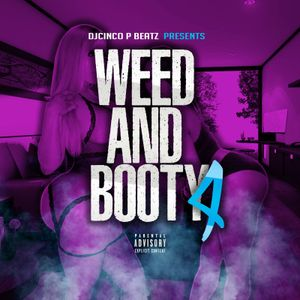 Weed And Booty Volume 4 #RnB #Rap