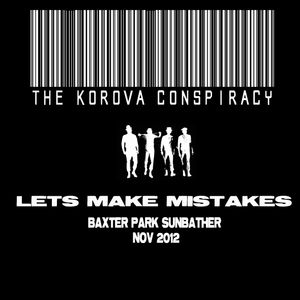 The Korova Conspiracy proudly presents BPS-Lets Make Mistakes-Nov 2012