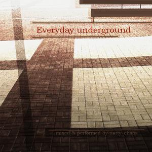 natty_chaos - Everyday underground