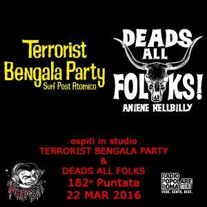 182 - Night Shift - DEADS ALL FOLKS & TERRORIST BENGALA PARTY - 22 MAR 2016