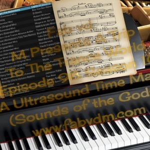 Fab vd M Presents A Trip To The Trance World Episode 98 Season 10 DNA Ultrasound Time Machine
