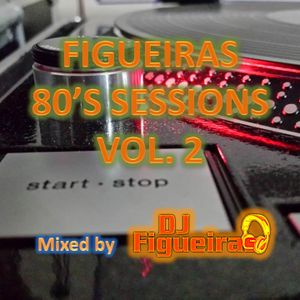 FIGUEIRAS 80'S SESSIONS VOL 2