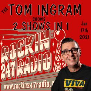 Tom Ingram Radio Shows - 2 Shows in 1 - Jan 17th 2021