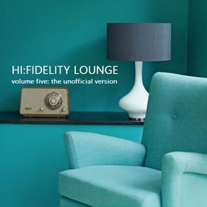 Hi:Fidelity Lounge Volume 5: Unofficial Version