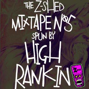 Z-SHED MIXTAPE 05 - HIGH RANKIN