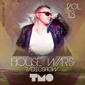 House Wars Radioshow Vol.13 mixed by T.M.O