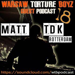 Matt TDK @ WTB Podcast #18