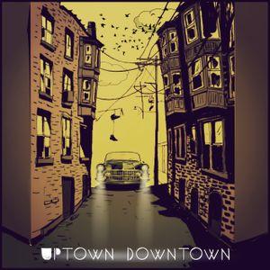 SCRATCHTHEBLOCK.COM PRESENTS: UPTOWN DOWNTOWN