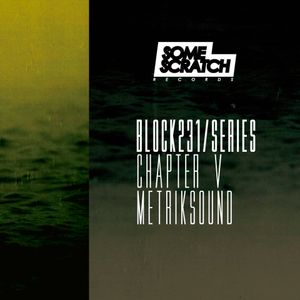 METRIKSOUND @ BLOCK231/SERIES - Chapter V