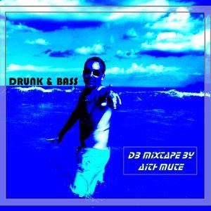 Drunk & Bass