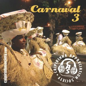 Caipirinha Appreciation Society #153: Carnival 3