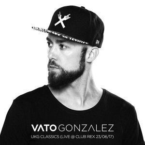 Vato Gonzalez - UKG Classics (Live @ Club Rex, 23-06-2017)