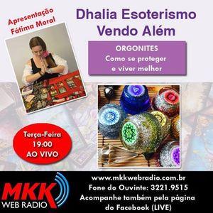 Programa Dhalia Esoterismo Vendo Além 19.09.2017 - Fatima Moral