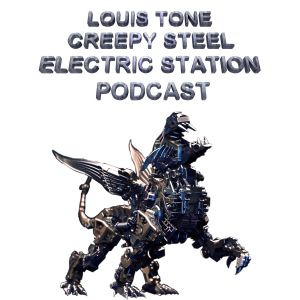 Louis Tone – Creepy Steel (Electric Station Podcast)