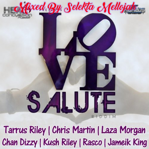 Love Salute Riddim (russian records 2011) Mixed By SELEKTA MELLOJAH FANTIC OF RIDDIM