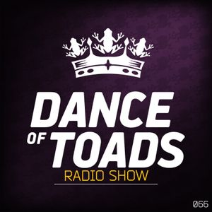 Dance Of Toads Radio Show #066