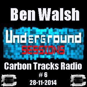 Underground Sessions with Ben Walsh # 6 (28-11-2014)