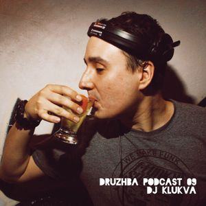 Druzba Podcat - Episode 9 - DJ KLUKVA