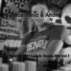 Milos Simic & Andrej - Hot February 2k13 Club House Mix vol.1 (Feb. 2013)