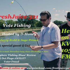#FreshJuice 321 - Vote Fishing