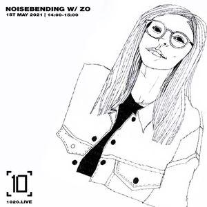 Noisebending w/ ZO - 1st May 2021