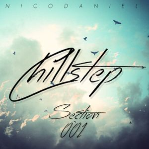 Chillstep Section 001 (mixed by Nico Daniel)