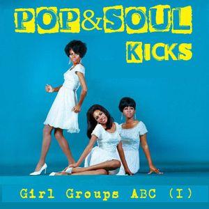 POP&SOUL KICKS #39: Grupos de Chicas de los 60. Abecedario (I)