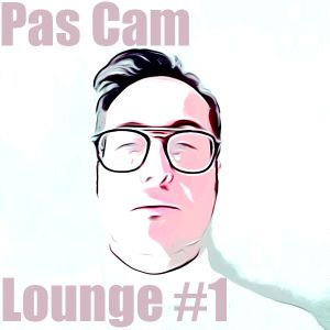 Pas Cam Lounge #1
