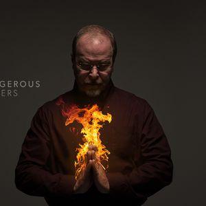Dangerous Prayers: Search Me
