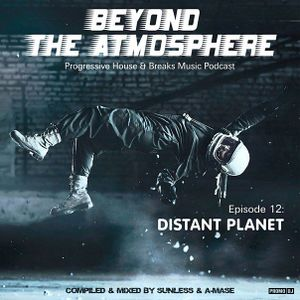 Sunless & A-Mase - Beyond The Atmosphere # 012 (Distant Planet)