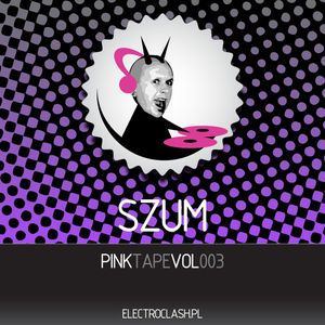 Dj SZUm - Pinktape vol. 003 for electroclash.pl