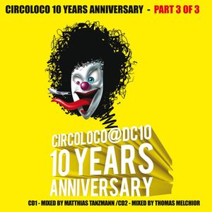 Circoloco DC10 10 Years Anniversary 3-3 (2008) CD2 mixed by Thomas Melchior)