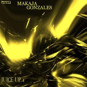 MaKaJa Gonzales - JUICE UP 1