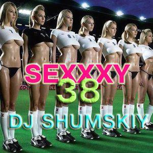 DJ SHUMSKIY - SEXXXY 38