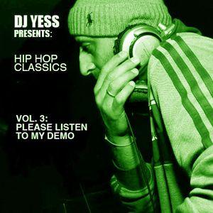 DJ Yess Presents: Hip Hop Classics Vol.3: Please Listen to my Demo