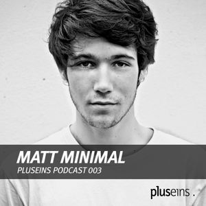 Plus Eins Podcast 003 | Guestmix by Matt Minimal