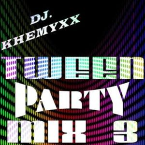 Dj. Khemyxx - Tween Party Mix (Part 3)