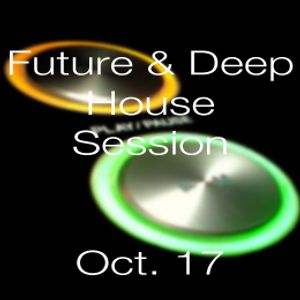 Future & Deep House Session oct. 17