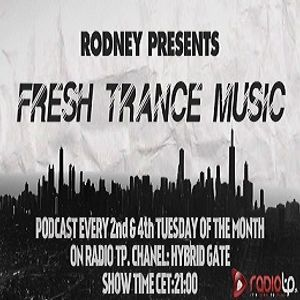 Fresh Trance Music Pres.Mix Rodney-Episode 85