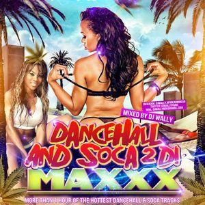 DJ WALLY - DANCEHALL & SOCA 2 DI MAXXX (April 2012)
