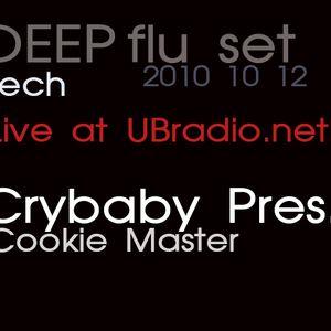 Deep Flu set 2010 10 12 - crybaby pres. Cookie Master