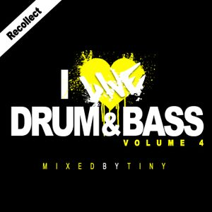 Recollect, A Tiny Mix. I Live Drum & Bass Vol. 4