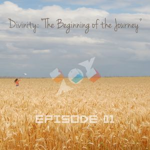 Divinity - EPISODE 1 - The Beginnings of the Journey