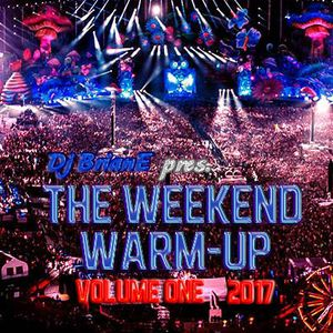 DjBrianE pres. the Weekend Warm-Up 2017 Volume One