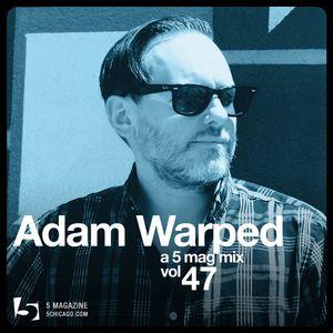 Adam Warped: A 5 Mag Mix #47