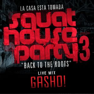 Squat House Party 3 - LiveMix: Gasho - Part2