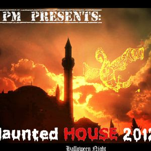DJ PM Presents: Haunted House 2012