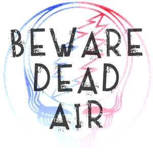 Beware Dead Air 3.23.2016