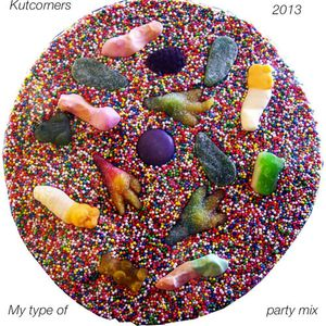 Kutcorners - My Type Of Party mix