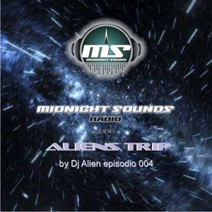 The MidNight Sounds Radio Pres Alien´s Trip  by Dj Alien episodio 004
